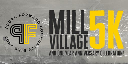 Pedal Forward Mill Village 5k & One Year Anniversary Celebration!