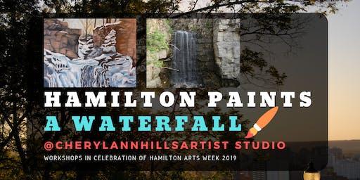 Hamilton Paints a Waterfall - Hamilton Arts Week 2019