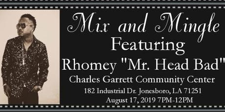 "Mix and Mingle Featuring Rhomey ""Mr. Head Bad"" tickets"