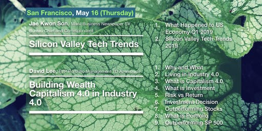Silicon Valley Tech Trends & Building Wealth Capitalism 4.0 in Industry 4.0