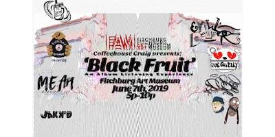 Black Fruit: An Album Listening Experience