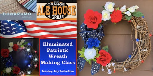 Illuminated Patriotic Wreath Making Class at Orange Ale House & Grille
