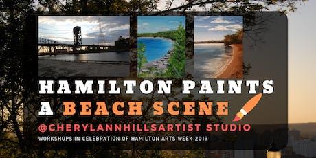 Hamilton Paints a Beach Scene 2 - Hamilton Arts Week 2019 tickets