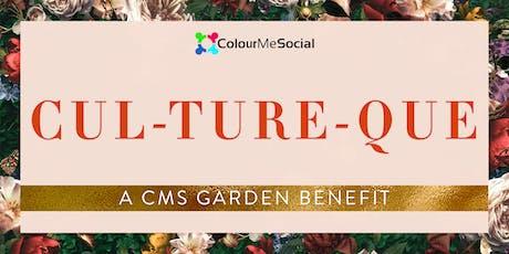 Cul-Ture-Que: A CMS Garden Benefit! tickets