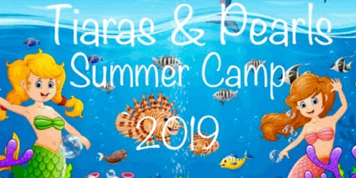 Tiaras and Pearls Under The Sea Summer Camp session 2 (July 23 - July 26)