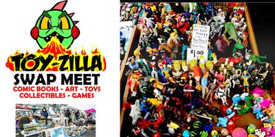 FREE EVENT - TOY-ZILLA SWAP MEET Collectibles - Toys - Games - Comics - Art