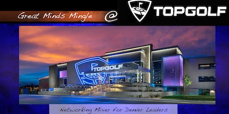 Great Minds Mingle: Top Golf tickets