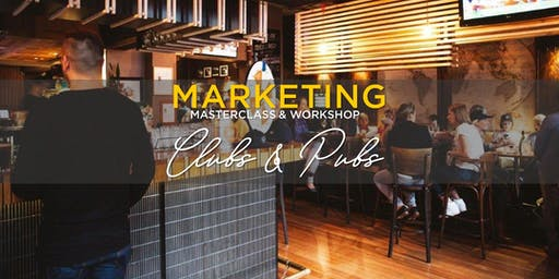 MARKETING MASTERCLASS & WORKSHOP: CLUBS & PUBS