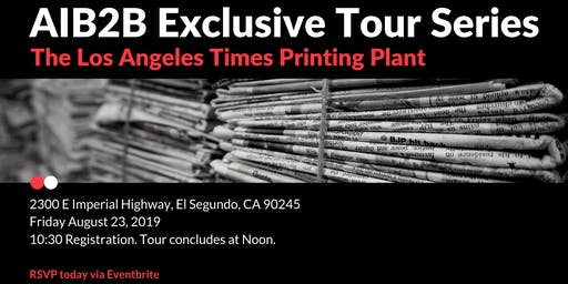 AIB2B Exclusive Tour of the Los Angeles Times Printing Plant