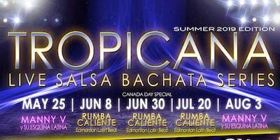 Tropicana Live Salsa Bachata Series - Summer 2019