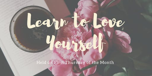 Learn to Love Yourself - Monthly Workshop - July