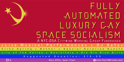 Fully Automated Luxury Gay Space Socialism- A NYC-DSA Fundraiser