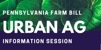 PA Farm Bill - Urban Ag Info Session