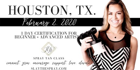 Spray Tan Training | Slay the Spray Sunless Tour Houston, TX tickets