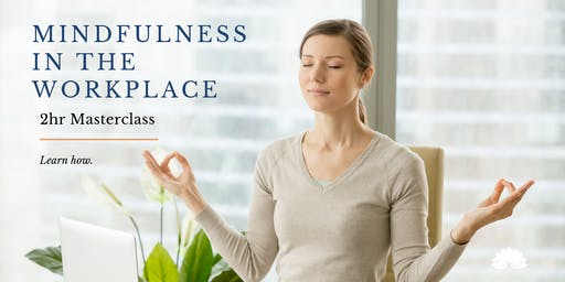 Mindfulness in the Workplace: 2hr Masterclass
