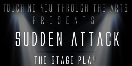 Sudden Attack the Stage Play tickets