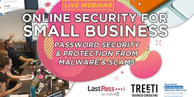 [Live Webinar] Small Business Security: Managing Passwords & Protection from Malware & Scams