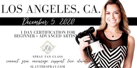 Spray Tan Training | Slay the Spray Sunless Tour Los Angeles, CA. tickets