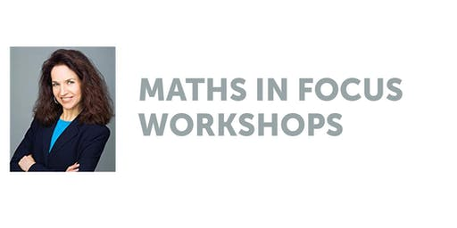 MATHS IN FOCUS WORKSHOPS