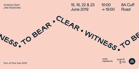 To Bear Clear Witness — Screen print jam sessions tickets