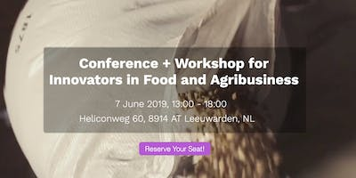 Conference + Workshop for Innovators in Food and Agribusiness