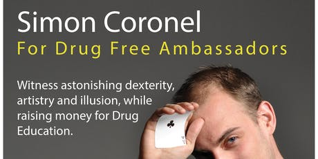 World Class Illusionist Simon Coronel - Drug Free Ambassadors Open House tickets