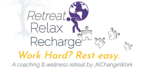 Retreat, Relax, Recharge: A Coaching & Wellness Retreat hosted by JKChangeWork tickets