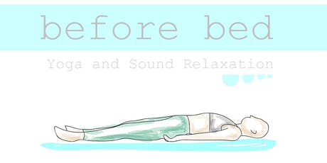 Before Bed - Restorative Yoga and Sound Relaxation  tickets