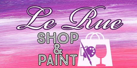 Le Rue Shop & Paint tickets