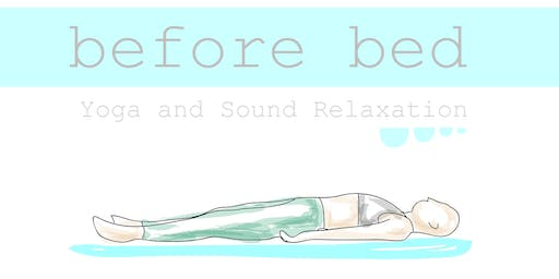 Before Bed - Restorative Yoga and Sound Relaxation