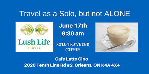 June Travel as a Solo, But NOT Alone - Coffee & Confab