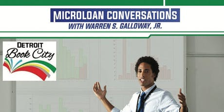 MicroLoan Conversations w/Author Warren G. Galloway, Jr. @DBC! tickets