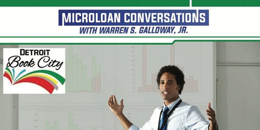 MicroLoan Conversations w/Author Warren G. Galloway, Jr. @DBC!