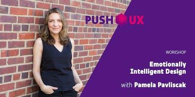 Emotionally Intelligent Design – WORKSHOP with Pamela Pavliscak at push UX 2019