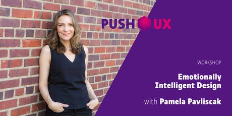 Emotionally Intelligent Design – WORKSHOP with Pamela Pavliscak at push UX 2019 tickets