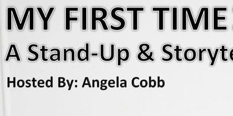 My First Time: A Stand Up and Storytelling Show tickets