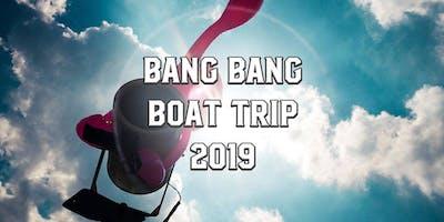 Bang Bang Boat Trip 2019