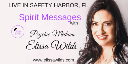 LIVE IN SAFETY HARBOR FL An Evening of Spirit Messages with Elissa Wilds