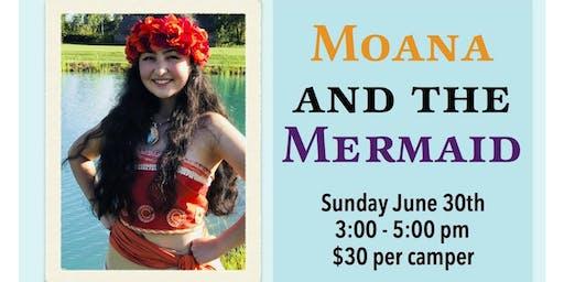 Moana and The Mermaid Fairytale Camp