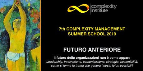 7th COMPLEXITY SUMMER SCHOOL - FUTURO ANTERIORE - 23.08/01.09 biglietti