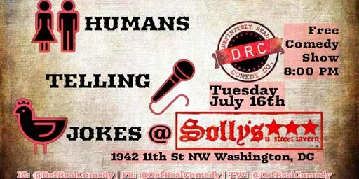 7/16 - Humans Telling Jokes at Solly's