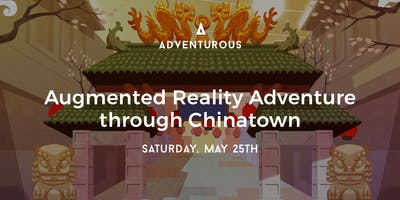 Augmented Reality Scavenger Hunt through Chinatown (Sat 05/25)