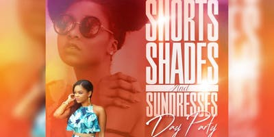 Shorts, Shades and Sundresses Day Party