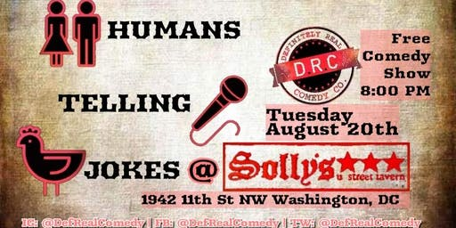 8/20 - Humans Telling Jokes at Solly's