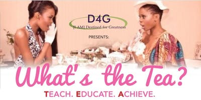 """D4G Presents- Shades of Red Dallas, """"What's the T.E.A.?"""" (Teach, Educate, Achieve)Empowering our Women and Teens"""
