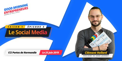 Good Morning Entrepreneurs S01E03 - Le Social Media