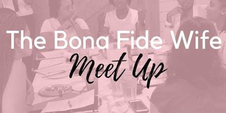 The Bona Fide Wife Meet Up tickets