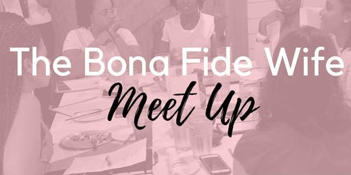 The Bona Fide Wife Meet Up