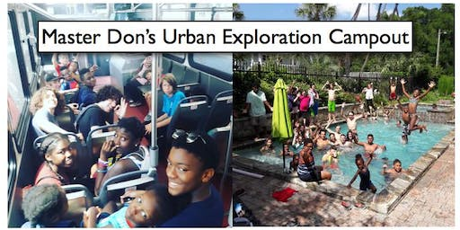 Master Don's Urban Exploration and Campout Summer Camp
