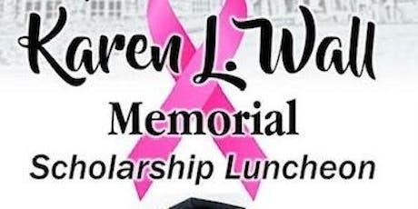 Karen L. Wall Memorial Scholarship Luncheon tickets
